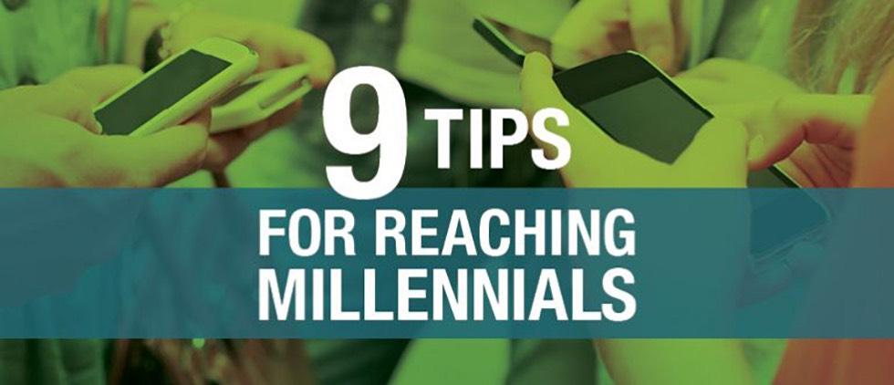 9 Tips for Reaching Millennials