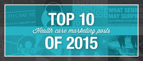 Health Care Marketing Lessons from 2015 Trends