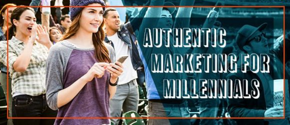 recommendation for authentic marketing for Millennials