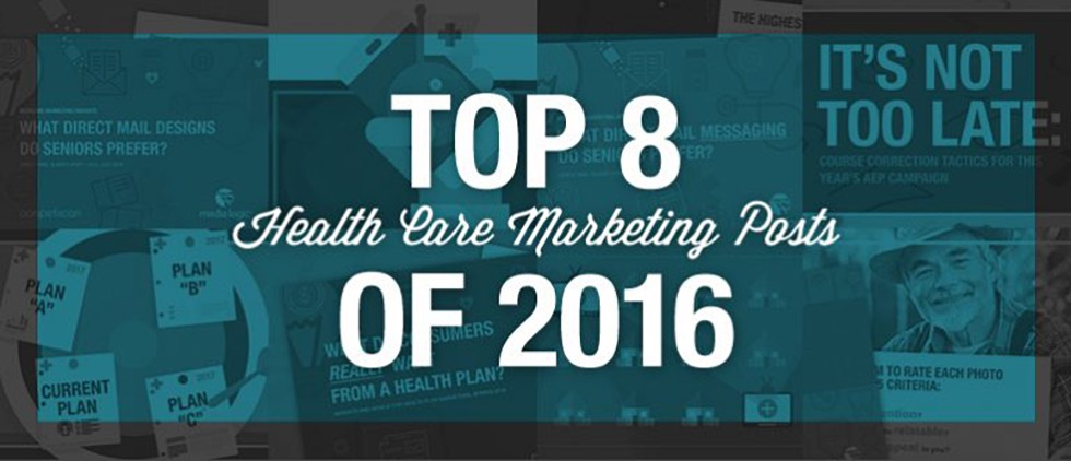 Top Posts of 2016 Teach Us About Health Care Marketing 2017