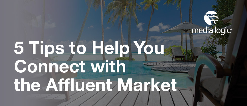 Tips for connecting with the affluent market