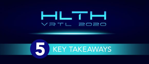 5 Key Takeaways from HLTH 2020